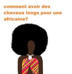 comment-avoir-cheveux-long-pour-une-africaine.jpg